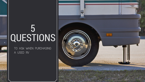 5 questions to ask when purchasing a used RV